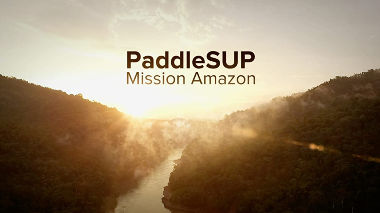 PaddleSUP Mission Amazon